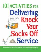 101 Activities for Delivering Knock your Socks Off Service