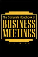 The Complete Handbook Of Business Meetings
