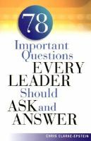 78 Important Questions Every Leader Should Ask and Answer
