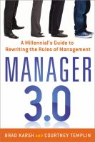 Manager 3.0 : a millennial's guide to rewriting the rules of management