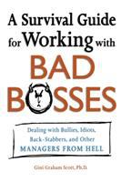 A Survival Guide for Working With Bad Bosses