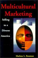 Multicultural Marketing: Selling to A Diverse America