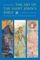 The art of the Saint John's Bible : a reader's guide to Historical Books, Letters and Revelation