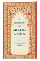 The Dictionary of Muslim Names