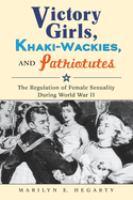 Victory Girls, Khaki-wackies, and Patriotutes