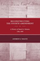 Reconstructing the Fourth Amendment