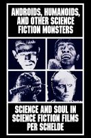 Androids, Humanoids, and Other Science Fiction Monsters