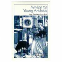 Advice to Young Artists in A Postmodern Era