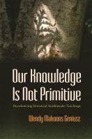 Our Knowledge Is Not Primitive