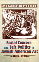 Social Concern and Left Politics in Jewish American Art 1880-1940