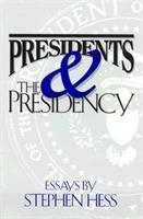 Presidents & the Presidency