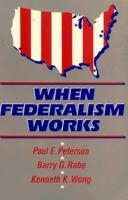 When Federalism Works