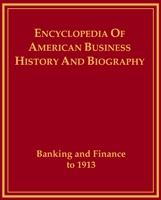 Banking And Finance To 1913