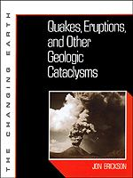Quakes, Eruptions, and Other Geologic Cataclysms