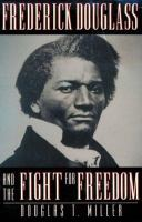 Frederick Douglass and the Fight for Freedom
