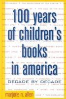 One Hundred Years of Children's Books in America