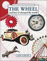 The Wheel And How It Changed The World