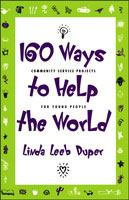 160 Ways to Help the World