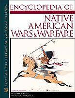 Encyclopedia of Native American Wars and Warfare