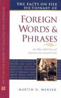 The Facts On File Dictionary of Foreign Words and Phrases