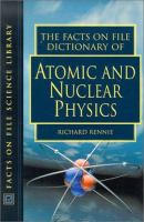 Facts on File Dictionary of Atomic and Nuclear Physics