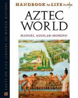 Handbook to Life in the Aztec World