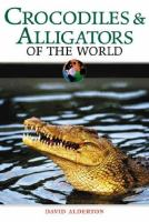 Crocodiles & Alligators of the World