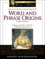The Facts on File Encyclopedia of Word and Phrase Origins