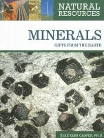 Minerals: Gifts From the Earth (Natural Resources)