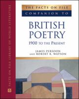 The Facts on File Companion to British Poetry, 1900 to the Present