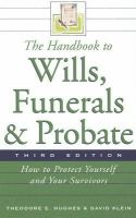 The Handbook to Wills, Funerals, and Probate