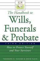 The Handbook to Wills, Funerals, and Probate