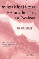 American Indian Literature, Environmental Justice, and Ecocriticism
