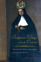 Indigenous Writings From the Convent