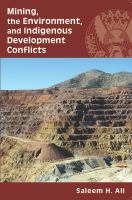 Mining, the Environment, and the Indigenous Development Conflicts
