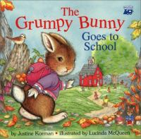 The Grumpy Bunny Goes to School