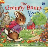The Grumpy Bunny Goes to School
