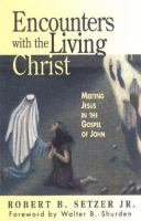 Encounters With the Living Christ