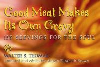 Good Meat Makes Its Own Gravy