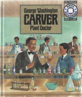 George Washington Carver, Plant Doctor