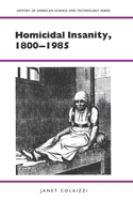 Homicidal Insanity, 1800-1985