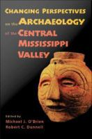 Changing Perspectives on the Archaeology of the Central Mississippi River Valley