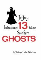 Jeffrey Introduces 13 More Southern Ghosts