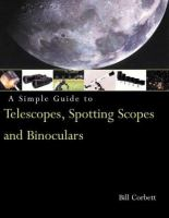 A Simple Guide to Telescopes, Spotting Scopes & Binoculars