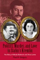 Politics, Murder, and Love in Stalin's Kremlin