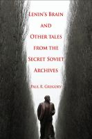 Lenin's Brain and Other Tales From the Secret Soviet Archives