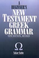 A Beginner's New Testament Greek Grammar