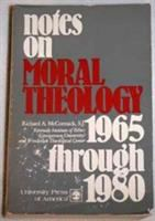 Notes on Moral Theology, 1965 Through 1980