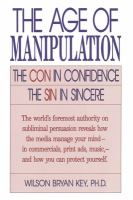 The Age of Manipulation