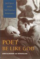 Poet be like God : Jack Spicer and the San Francisco renaissance